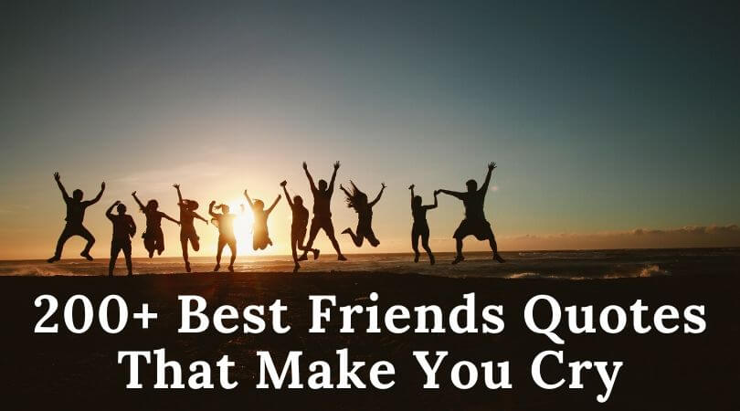 200+ Best Friends Quotes That Make You Cry